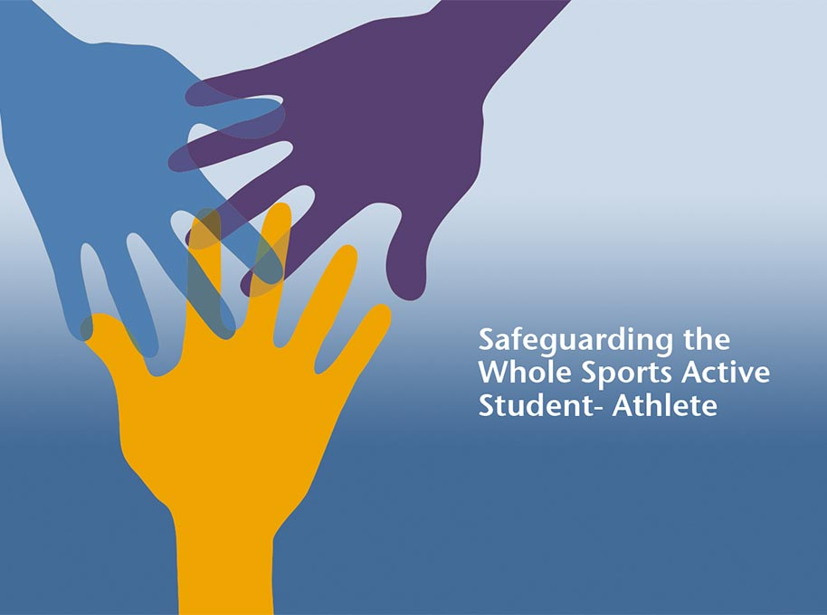 Safeguarding the Whole Sports Active Student-Athlete